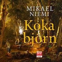 Koka björn - Mikael Niemi