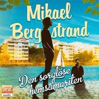 Den sorglöse hemsamariten - Mikael Bergstrand