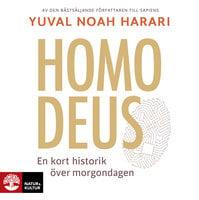 Homo Deus : Kort historik över morgondagen - Yuval Noah Harari, Joachim Retzlaff