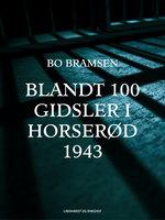 Blandt 100 gidsler i Horserød 1943 - Bo Bramsen