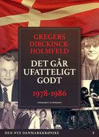 Den nye Danmarkskrønike: Det går ufatteligt godt - Gregers Dirckinck Holmfeld