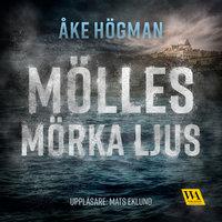 Mölles mörka ljus - Åke Högman