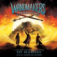 Wandmaker's Apprentice - Ed Masessa