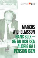 Hans Blix - 85 år och ska aldrig gå i pension igen - Markus Wilhelmson