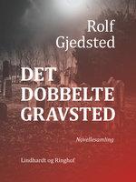 Det dobbelte gravsted - Rolf Gjedsted