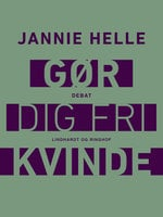 Gør dig fri kvinde - Jannie Helle