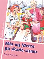 Mia og Mette på skade-stuen - Jørn Jensen