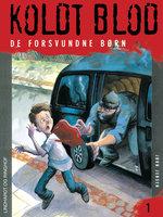 Koldt blod 1 - De forsvundne børn - Jørn Jensen