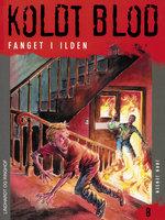 Koldt blod 8 - Fanget i ilden - Jørn Jensen