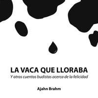 La vaca que lloraba - Ajahn Brahm