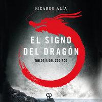 El signo del dragón - Ricardo Alía