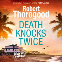 Death Knocks Twice - Robert Thorogood
