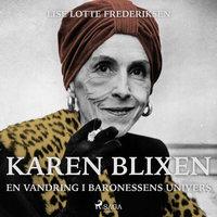 Karen Blixen - en vandring i baronessens univers - Lise Lotte Frederiksen