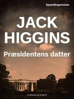 Præsidentens datter - Jack Higgins