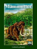Mammutter - og andre kæmpedyr - Bent Jørgensen
