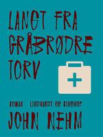 Langt fra Gråbrødre Torv - John Nehm