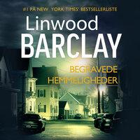 Begravede hemmeligheder - Linwood Barclay