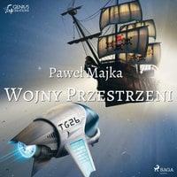 Wojny Przestrzeni - Paweł Majka