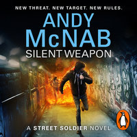 Silent Weapon - a Street Soldier Novel - Andy McNab