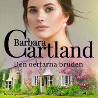 Den oerfarna bruden - Barbara Cartland