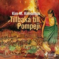 Tillbaka till Pompeji - Kim M. Kimselius