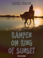 Kampen om King of Sunset - Ulrika Ekblom