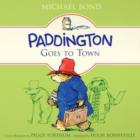 Paddington Goes to Town - Michael Bond