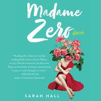 Madame Zero - Sarah Hall