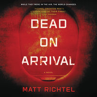 Dead on Arrival - Matt Richtel