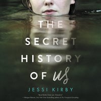 The Secret History of Us - Jessi Kirby