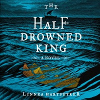 The Half-Drowned King - Linnea Hartsuyker
