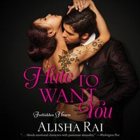 Hate to Want You - Alisha Rai