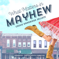 What Matters in Mayhew - Cassie Dandridge Selleck