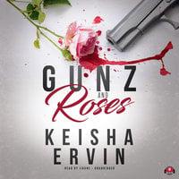 Gunz and Roses - Keisha Ervin