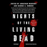 Nights of the Living Dead - Various authors, Jonathan Maberry, Joe R. Lansdale, George A. Romero