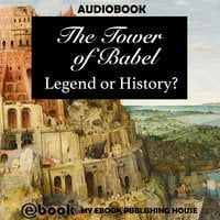 The Tower of Babel - Legend or History? - My Ebook Publishing House