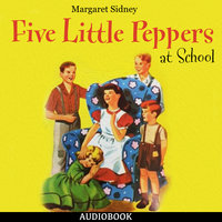 Five Little Peppers at School - Margaret Sidney