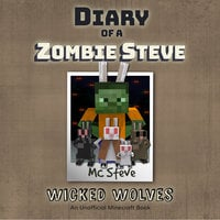Wicked Wolves (An Unofficial Minecraft Diary Book) - MC Steve