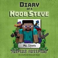 Jeepers Creepers (An Unofficial Minecraft Diary Book) - MC Steve