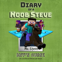 Biff's Curse (An Unofficial Minecraft Diary Book) - MC Steve