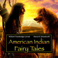 American Indian Fairy Tales - William Trowbridge Larned