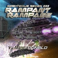 Righteous Reign Episode 3 - Rampant Rampage - Thomas J. MacDonald
