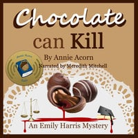 Chocolate Can Kill: An Emily Harris Mystery - Annie Acorn