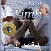 So You've Lost a Limb - D.A. Grady
