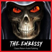 The Embassy - Classics Reborn Audio Publishing