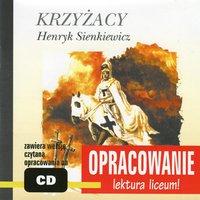 """Henryk Sienkiewicz """"Krzyżacy"""" - opracowanie - Andrzej I. Kordela, Marcin Bodych"""