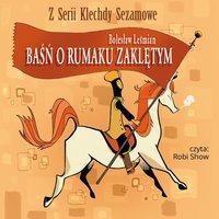 Baśń o rumaku zaklętym - Bolesław Leśmian