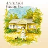 Anielka - Bolesław Prus