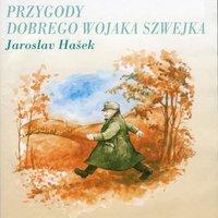 Przygody dobrego wojaka Szwejka - Jaroslav Hasek
