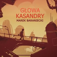 Głowa Kassandry - Marek Baraniecki